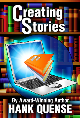 Creating Stories by Hank Quense