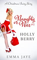 Holly Berry (Naughty or Nice? #1)