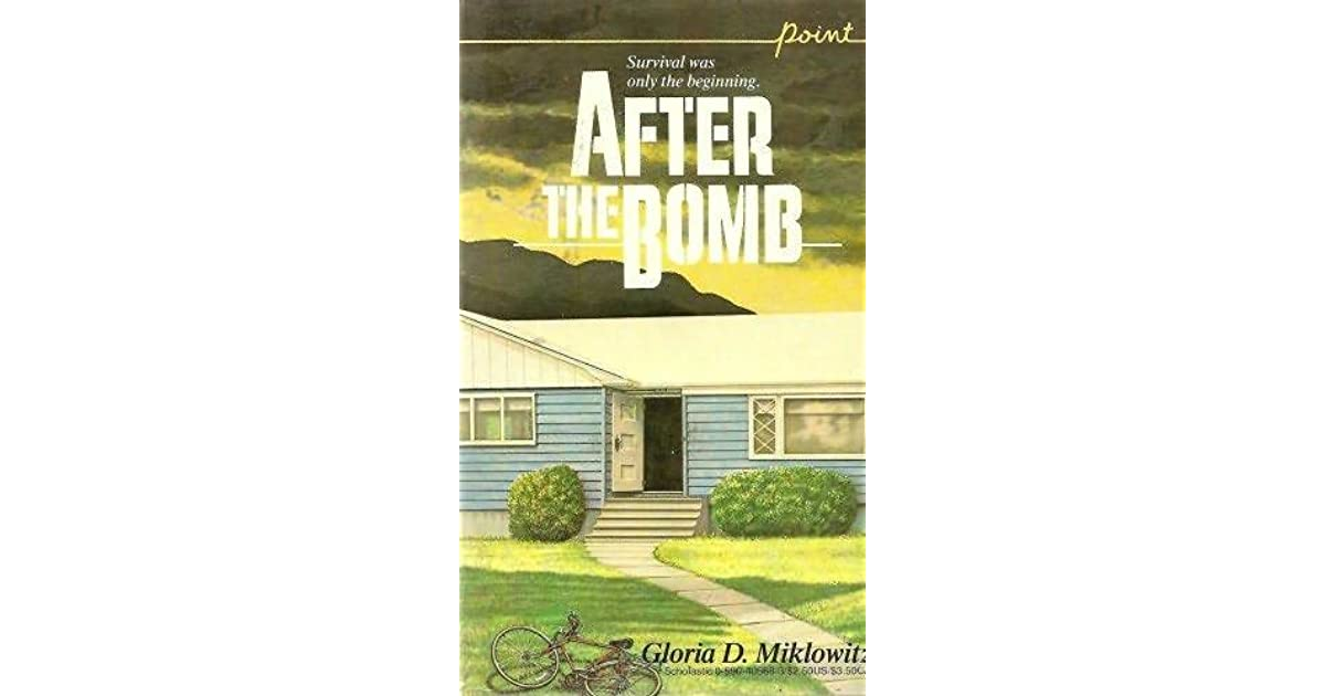 a summary of after the bomb a book by gloria miklowitz That was sent from russia by accident in after the bomb by a critical analysis of after the bomb by gloria miklowitz gloria miklowitz gloria d.