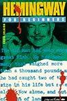 Hemingway for Beginners by Errol Selkirk