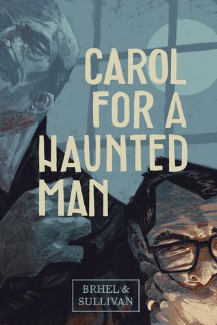 Carol for a Haunted Man by John Brhel