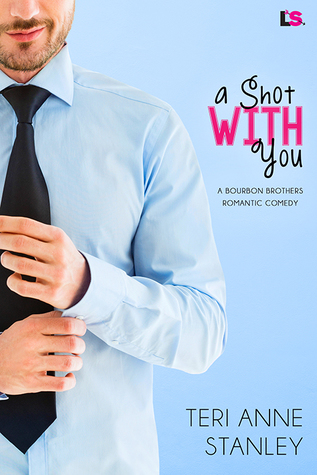 A Shot with You (Bourbon Brothers #2)