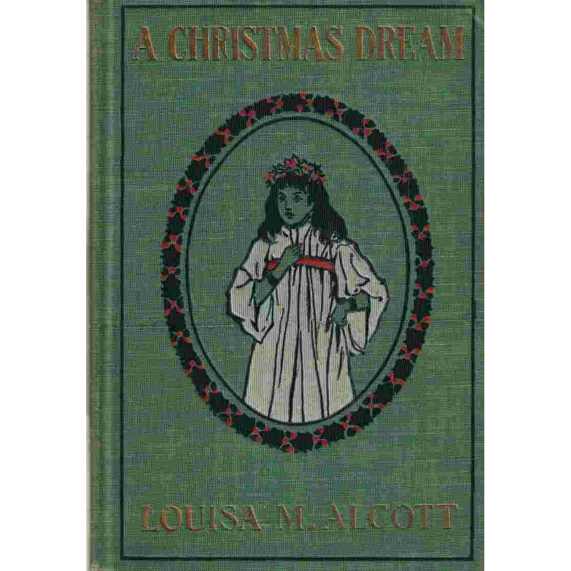 A Christmas Dream By Louisa May Alcott