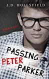 Passing Peter Parker by J.D. Hollyfield