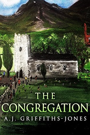 The Congregation by A.J. Griffiths-Jones