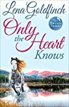 Only the Heart Knows (The Brides Book 4)