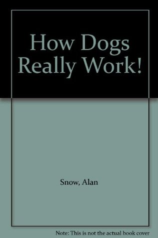 How Dogs Really Work!
