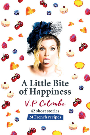 A Little Bite of Happiness by V.P. Colombo