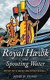 Royal Hawk and Spouting Water: History, Myth, and Natural History in Hawai'i