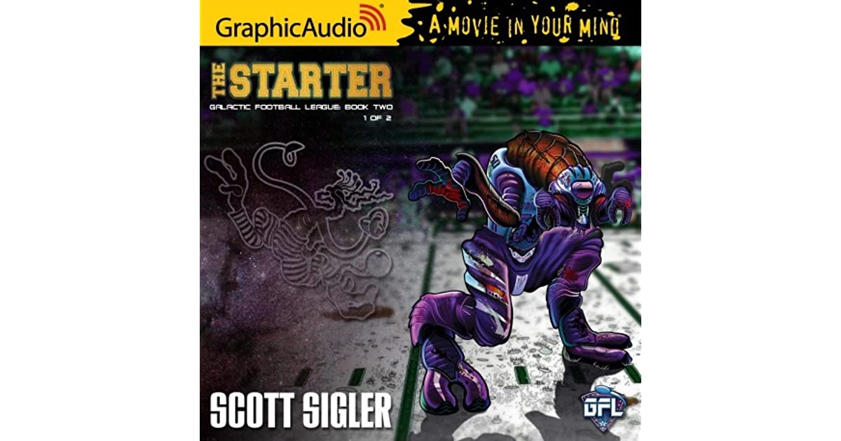 The Starter Galactic Football League Book Two Part 1 Of 2 By Eric