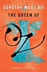 The Queen of Oz (Dorothy Must Die, #0.9)