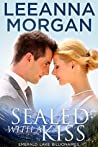 Sealed with a Kiss (Emerald Lake Billionaires #1)