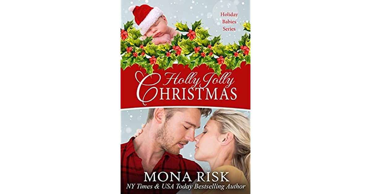 Holly Jolly Christmas Holiday Babies Series Book 1 By Mona Risk