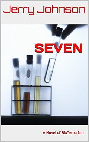 SEVEN: A Novel of Domestic Terrorism (The Peterson Files Book 2)