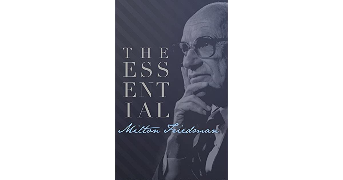 the contrasting views of milton friedman Conservative economists, such as milton friedman, claim that business is most responsible when it makes profit efficiently, not when it misapplies its energy on social projects, where as in contrast, consumer activists, such as ralph nader, spell out responsibilities that include corporate contribution to the enhancement to the social.