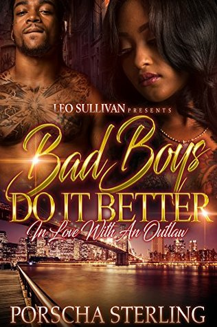 Bad Boys Do It Better by Porscha Sterling
