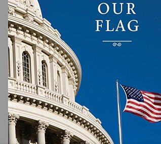 OUR FLAG: The History of the Stars and Stripes