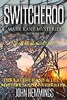 Switcheroo (Mark Kane #8)