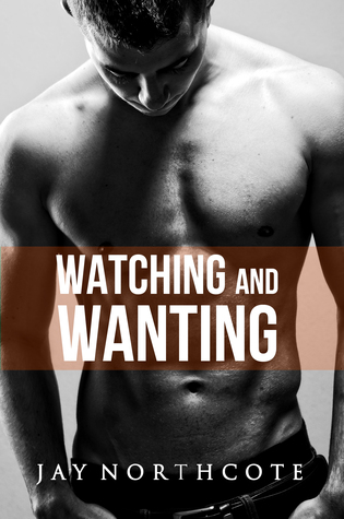Watching and Wanting (Housemates, #4)