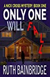 Only One Will Fall (Nick Cross Mysteries #1)