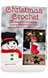 Christmas Crochet: 15 Beautiful Christmas Crochet Patterns to Give Your Home a Christmas Look
