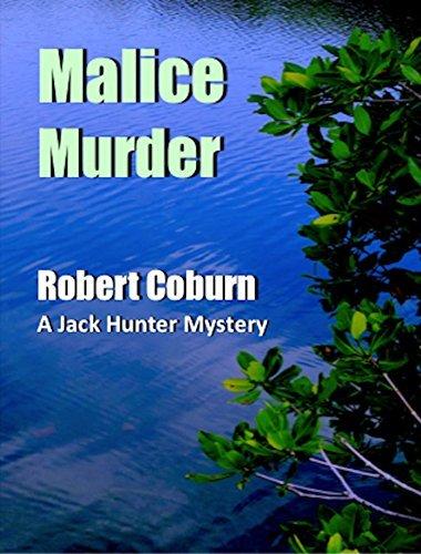 Malice Murder (A Jack Hunter Mystery Book 5) Robert Coburn
