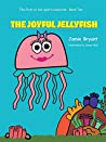 The Joyful Jellyfish (The Fruit of the Spirit Collection Book 2)