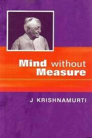 Jiddu Krishnamurti MIND WITHOUT MEASURE