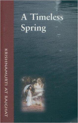 Jiddu Krishnamurti A TIMELESS SPRING