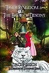 Tiger Kingdom & The Book of Destiny (The Dream Chronicles, #1)
