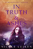In Truth and Ashes (Otherselves, #3)