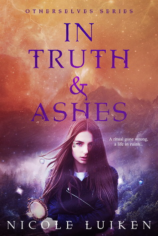 In Truth and Ashes by Nicole Luiken