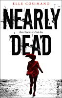 Nearly Dead: Am Ende stirbst du (Nearly Gone, #1)