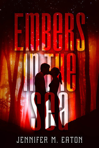 Embers in the Sea by Jennifer M. Eaton
