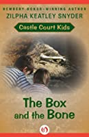 The Box and the Bone (Castle Court Kids Book 2)