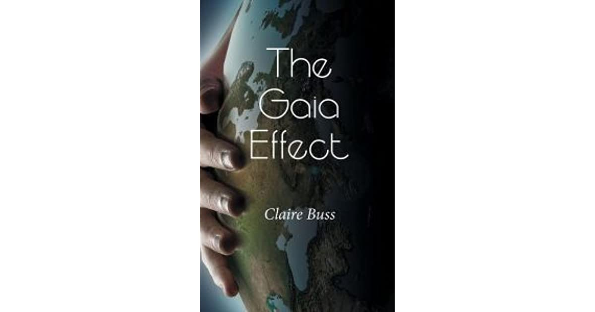 The Gaia Effect (The Gaia Collection, #1) by Claire Buss