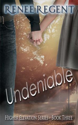 Undeniable (Higher Elevation Series Book Three)