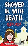 Snowed in with Death (Holly Winter Mystery #1)
