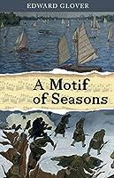 A Motif of Seasons (Herzberg Trilogy, #3)