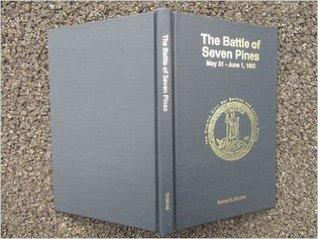 The Battle Of Seven Pines, May 31 June 1, 1862 (Virginia Civil War Battles & Leaders)