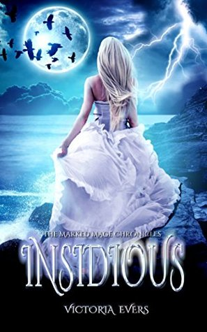 Insidious (The Marked Mage Chronicles, Book 1)
