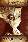 Masquerade (Techromancy Scrolls #3)