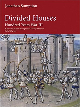 Divided Houses: The Hundred Years War, Volume 3