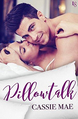Pillowtalk by Cassie Mae