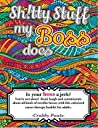Sh!tty stuff my boss does: A colorized, career therapy booklet