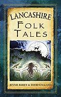 Lancashire Folk Tales (Folk Tales: United Kingdom)