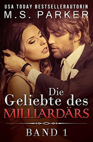 The Billionaire's Mistress 1 by M S  Parker