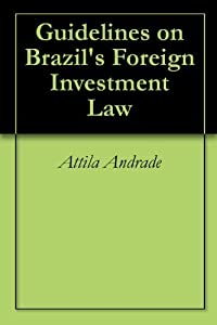 Guidelines on Brazil's Foreign Investment Law