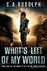 What's Left of My World: A Story of a Family's Survival