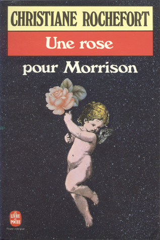 Une rose pour Morrison Christiane Rochefort